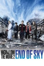 Download Film HiGH & LOW The Movie 2 End of Sky (2017) Sub Indo