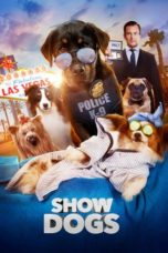 Download Film Sub Indo Show Dogs (2018) Simple