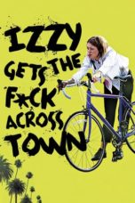 Download Izzy Gets the F*ck Across Town (2018) Subtitle Indonesia