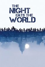 The Night Eats the World (2018) Download Film Box Office Sub Indo