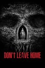 Download Don't Leave Home (2018) Subtitle Bahasa Indonesia