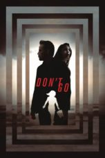 Download Don't Go (2018) Subtitle Indonesia Link G-Drive Pastinya
