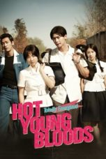 Download Hot Young Bloods (2014) Subtitle Indonesia Link Google Drive