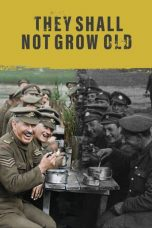 Download Film Nonton They Shall Not Grow Old (2018) Subtitle Indonesia