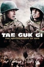 Download Tae Guk Gi: The Brotherhood of War (2004) Nonton Sub Indo