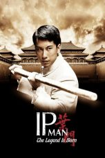 Download Nonton Streaming The Legend Is Born: Ip Man 2010 Sub Indo