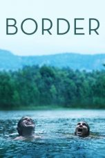 Download Film Border 2018 Subtitle Bahasa Indonesia