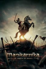 Download Film Manikarnika: The Queen of Jhansi 2019 Sub Indo