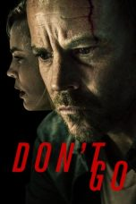 Download Film Don't Go 2018 Subtitle Bahasa Indonesia