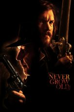 Download Film Never Grow Old 2019 Sub Indo