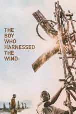 Download Film The Boy Who Harnessed the Wind 2019 Subtitle Indonesia