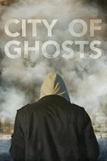Download Film City of Ghosts 2017 Subtitle Indonesia