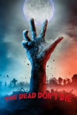 Download Film The Dead Don't Die 2019 Sub Indo