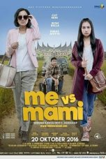 Download Film Me Vs Mami 2016 Nonton Indo Movie
