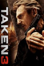 Download Film Taken 3 (2014) Sub Indo