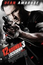 Nonton 12 Rounds 3: Lockdown 2015 Sub Indo Bluray Link Google Drive