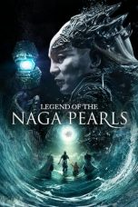 Download Film Legend of the Naga Pearls 2017 Sub Indo HD