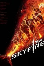 Download Film Skyfire 2019 Sub Indo HD Filmkeren21.site