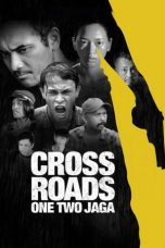 Download Film Crossroads: One Two Jaga 2018 Nonton Streaming HD