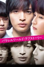 Nonton Film Parallel World Love Story 2019 Sub Indo