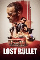 Nonton Lost Bullet 2020 Sub Indo Film Streaming Online Gratis HD