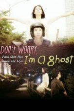 Nonton Film Don't Worry I'm a Ghost 2012 Subtitle Indonesia
