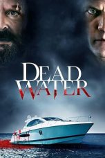 Download Film Dead Water 2020 Sub Indo Streaming Bluray