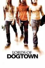 Download Film Lords of Dogtown 2005 Sub Indo Streaming Kualitas Bluray