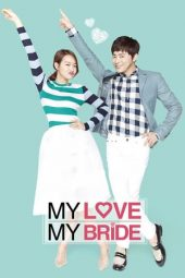 Download Film My Love, My Bride (2014) Sub Indo