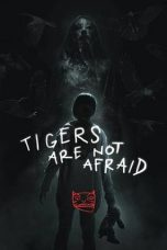 Download Film Tigers Are Not Afraid 2017 Sub Indo Link Google Drive