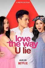 Download Film Love the Way U Lie 2020 Sub Indo Link Google Drive