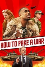 Download Film How to Fake a War (2019) Sub Indo