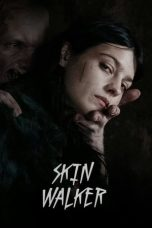 Download Film Skin Walker 2020 Sub Indo HD Link Google Drive