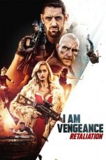 Download I Am Vengeance: Retaliation (2020) Sub Indo