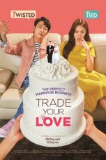Download Film Trade Your Love (2019) Sub Indo