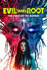 Download Film Evil Takes Root (2020) Sub Indo