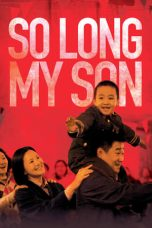 Download So Long, My Son (2019) Sub Indo