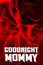 Download Goodnight Mommy (2014) Sub Indo