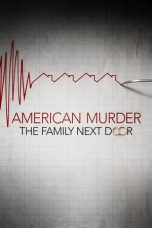 Download American Murder: The Family Next Door (2020) Sub Indo