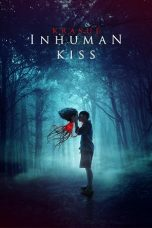Download Inhuman Kiss (2019) Sub Indo