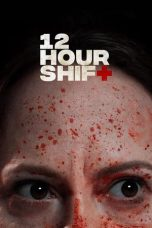 Download 12 Hour Shift (2020) Sub Indo