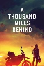 Download A Thousand Miles Behind (2020) Sub Indo