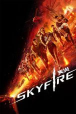 Download Skyfire (2019) Sub Indo