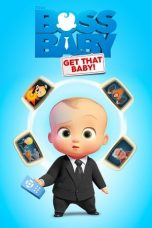 Download The Boss Baby: Get That Baby! (2020) Sub Indo