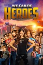 Download We Can Be Heroes (2020) Sub Indo