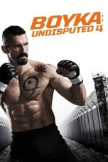 Download Boyka: Undisputed IV (2016) Sub Indo