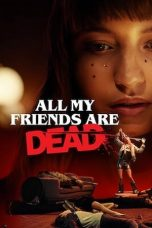 Download All My Friends Are Dead (2020) Sub Indo
