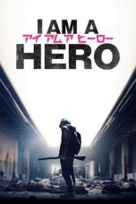 Download I Am a Hero (2015) Sub Indo