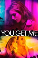 Download You Get Me (2017) Sub Indo