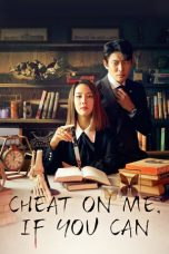 Download Cheat On Me, If You Can (2020) Sub Indo